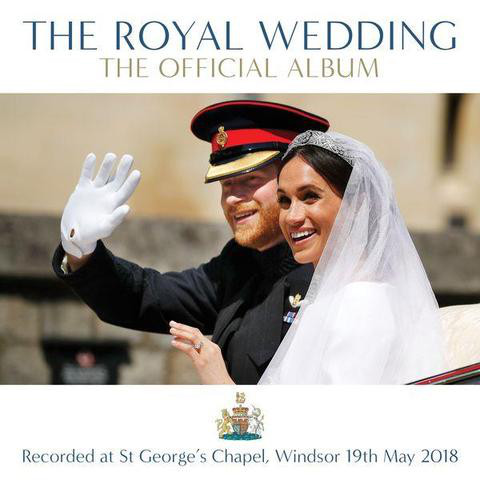 Výberovka - CD The Royal Wedding: The Official Album (Recorded live at St Georges Chapel Windsor 19th May 2018)