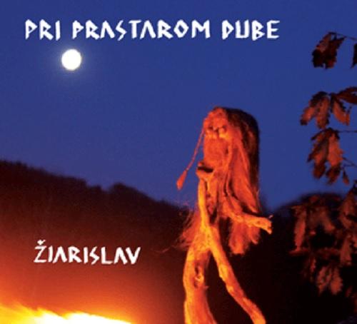 Žiarislav - CD Pri prastarom dube